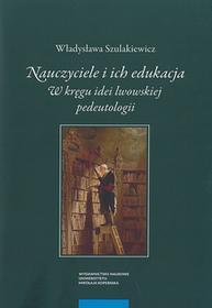 Szulakiewicz Władysława Nauczyciele i ich edukacja / wysyłka w 24h