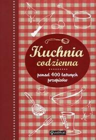 Publicat Kuchnia codzienna. Ponad 400 łatwych przepisów - Publicat