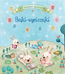 Olesiejuk Sp. z o.o. Bajki - wyciszajki. 35 uroczych opowiastek praca zbiorowa