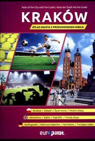 Kraków Atlas miasta z przewodnikiem kibica