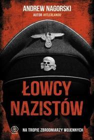 Rebis Łowcy nazistów - Andrew Nagorski