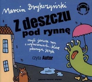 Z deszczu pod rynnę (audiobook CD) - Marcin Brykczyński