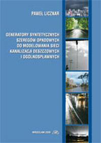Generatory syntetycznych szeregów opadowych do modelowania sieci kanalizacji deszczowych i ogólnospławnych