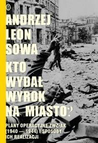 Wydawnictwo Literackie Kto wydał wyrok na miasto? - Andrzej Sowa