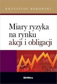 Difin Miary ryzyka na rynku akcji i obligacji - Krzysztof Borowski