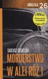 Morderstwo w Alei Róż Część 1 - Tadeusz Cegielski