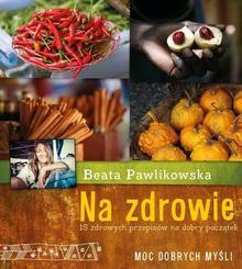 Burda książki Beata Pawlikowska Na zdrowie. 15 przepisów na dobry początek