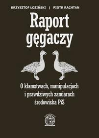 Łoziński Krzysztof, Rachtan Piotr Raport Gęgaczy - mamy na stanie, wyślemy natychmiast
