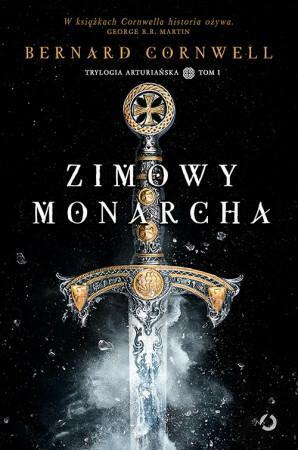 Otwarte Zimowy monarcha. Trylogia arturiańska - Bernard Cornwel