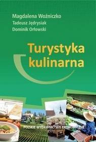 Polskie Wydawnictwo EkonomiczneTurystyka kulinarna - Woźniczko Magdalena, Tadeusz Jędrysiak, Orłowski Dominik