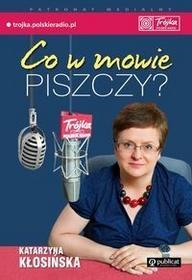 Publicat Co w mowie piszczy? - Katarzyna Kłosińska