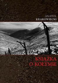 Książka o Kołymie - Anatol Krakowiecki