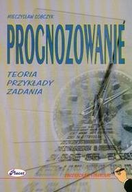 PLACET Prognozowanie - teoria, przykłady, zadania - Mieczysław Sobczyk