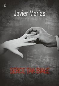 Sonia Draga Javier Marias Serce tak białe