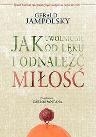 Galaktyka Jak uwolnić się od lęku i odnaleźć miłość - Jampolsky Gerald D.