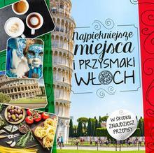 Olesiejuk Sp. z o.o. Beata Horosiewicz Najpiękniejsze miejsca i przysmaki Włoch
