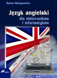 FOSZE Język angielski dla elektroników i informatyków - Roman Maksymowicz