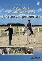 Akademia Jeździecka praca zbiorowa Jak nauczać jeździectwa