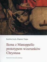 Ikona z Manoppello prototypem wizerunków Chrystusa - Karolina Aszyk, Zbigniew Treppa