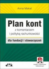 Anna Makal Plan kont z komentarzem i polityką rachunkowości dla fundacji i stowarzyszeń (z suplementem elektronicznym) - dostępny od ręki, natychmiastowa...