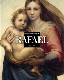 zbiorowe Opracowanie RAFAEL WIELCY MALARZE TOM 28
