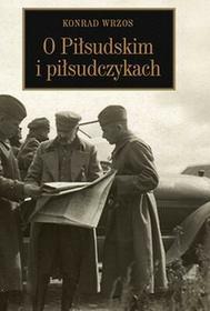 LTW O Piłsudskim i piłsudczykach - Konrad Wrzos