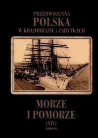 Libra Przedwojenna Polska...T.14 Morze i Pomorze