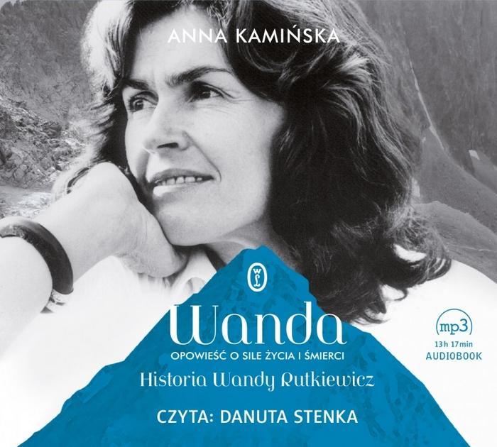 Wydawnictwo Literackie Wanda. Opowieść o sile życia i śmierci. Historia Wandy Rutkiewicz (audiobook CD) - Anna Kamińska