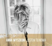 Jestem tu nowa CD) Anna Wyszkoni