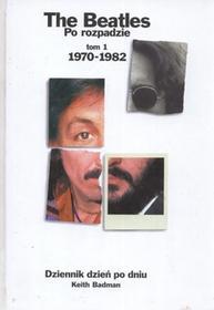Tha beatles po rozpadzie Tom 1 1970 - 1982 - Keith Badman