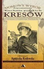 Wydawnictwo AA Agnieszka Kozłowska Domowy wyrób. Zapomniana kuchnia polskich Kresów