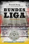 Sine Qua Non Bundesliga. Niezwykła opowieść o niemieckim futbolu - Ronald Reng
