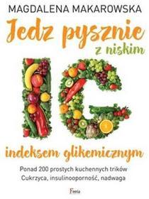 Feeria Jedz pysznie z niskim indeksem glikemicznym - Magdalena Makarowska