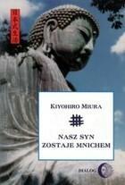 Nasz syn zostaje mnichem Kiyohiro Miura