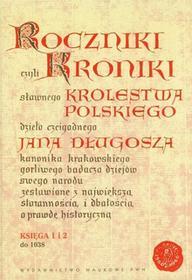Długosz Jan Roczniki czyli Kroniki sławnego Królestwa Polskiego