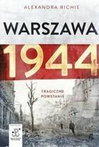 Warszawa 1944 Tragiczne Powstanie Alexandra Richie