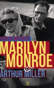 Wydawnictwo Literackie Marilyn Monroe i Arthur Miller - Maerker Christa