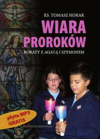 Wiara proroków. Roraty z Agatą i Szymonem (+ CD MP3) - Tomasz Horak