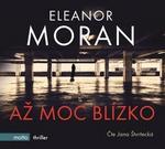 Opinie o Eleanor Moran Až moc blízko (audiokniha) Eleanor Moran
