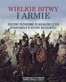 Olesiejuk Sp. z o.o. Wielkie bitwy i armie - Praca zbiorowa