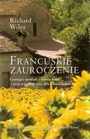 Pascal Francuskie zauroczenie Czarująca opowieść o kupnie domu i życiu w krainie wina sera i słoneczników Pascal