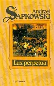 Lux Perpetua Tom 3 - Andrzej Sapkowski