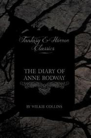 Fantasy and Horror Classics The Diary of Anne Rodway (Fantasy and Horror Classics)