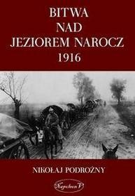 Napoleon V Bitwa nad Jeziorem Narocz 1916 - Podorożny Nikołaj