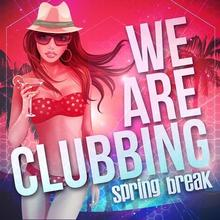We Are Clubbing Spring Break CD) Various Artists DARMOWA DOSTAWA DO KIOSKU RUCHU OD 24,99ZŁ