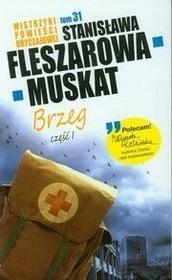 Stanisława Fleszarowa-Muskat Brzeg 1 / TOM 31 Mistrzyni Powieści Obyczajowej