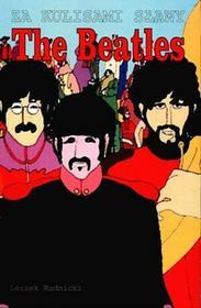 Leszek Rudnicki The Beatles Za kulisami sławy