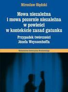 Mowa niezależna i mowa pozornie niezależna w powieści w kontekście zasad gatunku Mirosław Olędzki