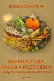 Galaktyka Energia życia energia pożywienia - Bożena Żak-Cyran