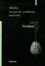 Homini Jerzy Vetulani Mózg. Fascynacje, problemy, tajemnice